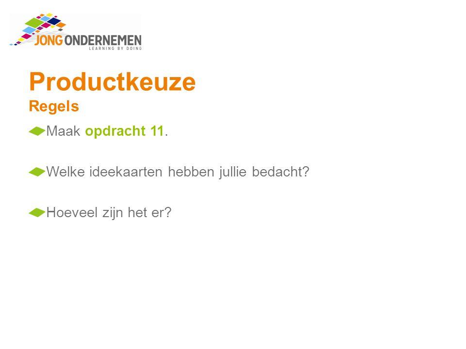 Productkeuze Regels Maak opdracht 11.