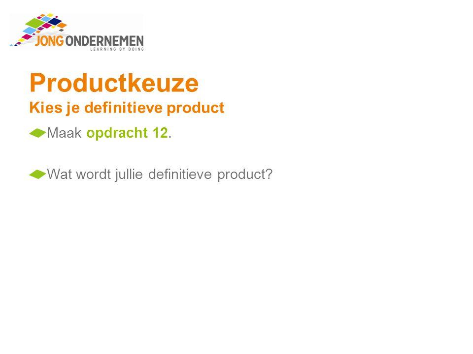 Productkeuze Kies je definitieve product