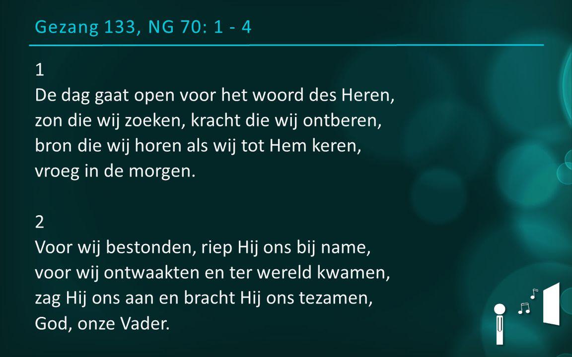 Gezang 133, NG 70: 1 - 4