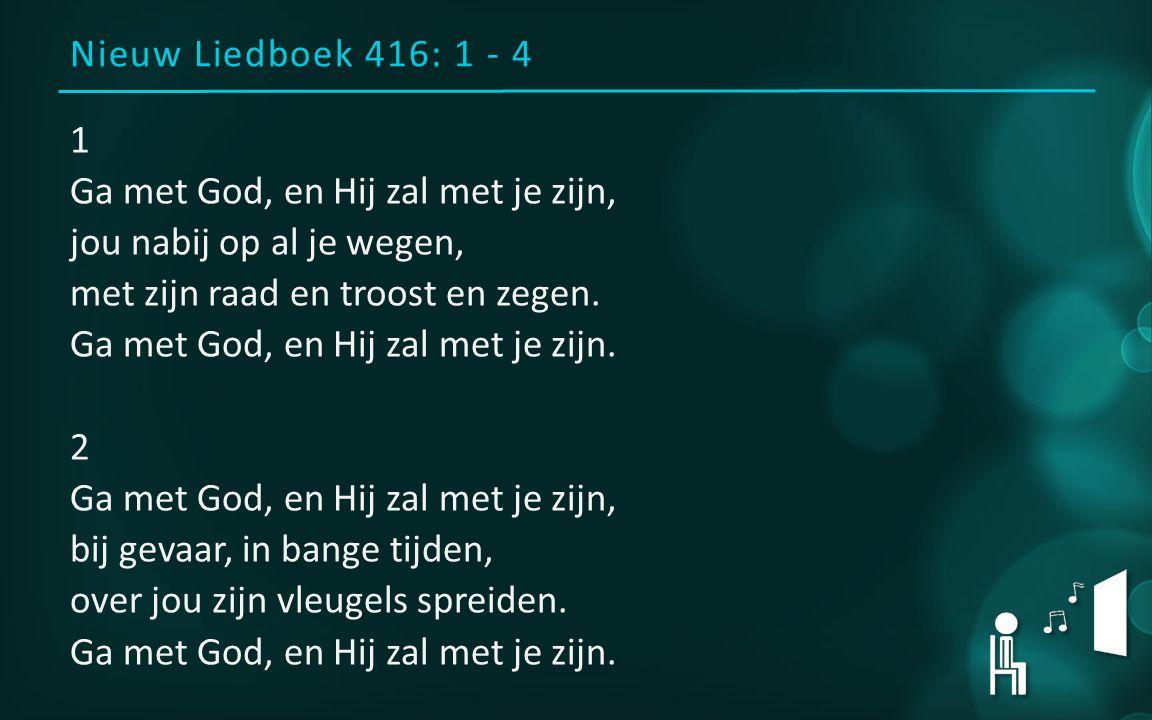 Nieuw Liedboek 416: 1 - 4