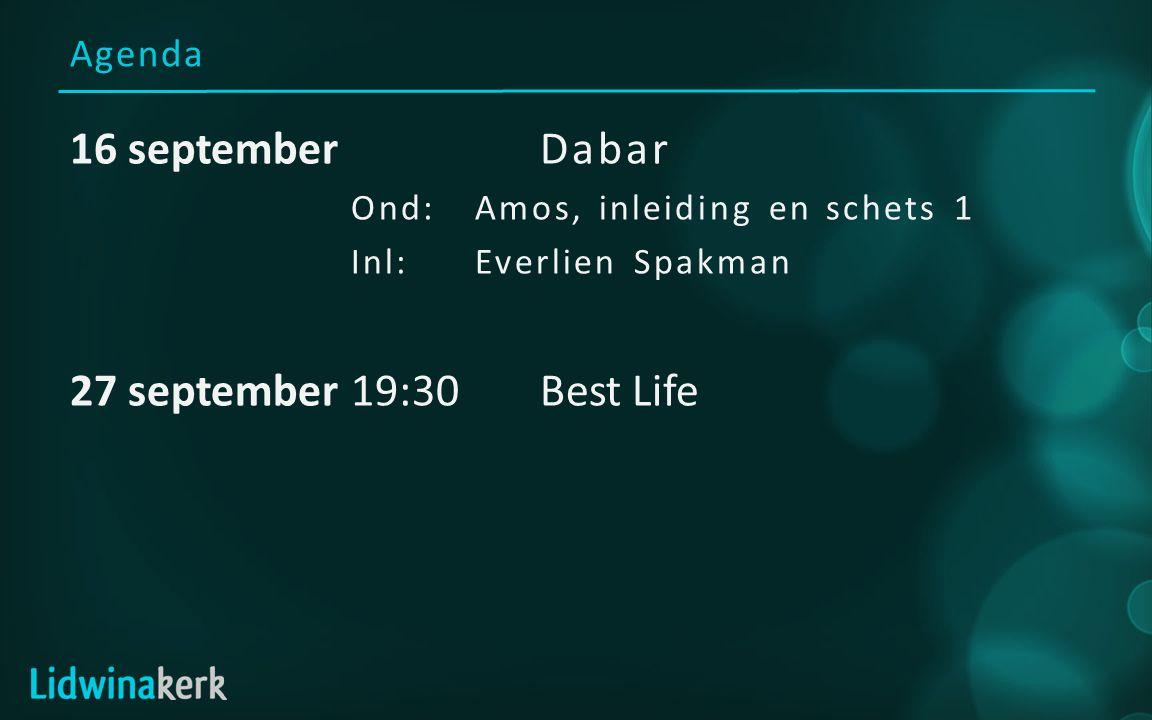 16 september Dabar 27 september 19:30 Best Life Agenda