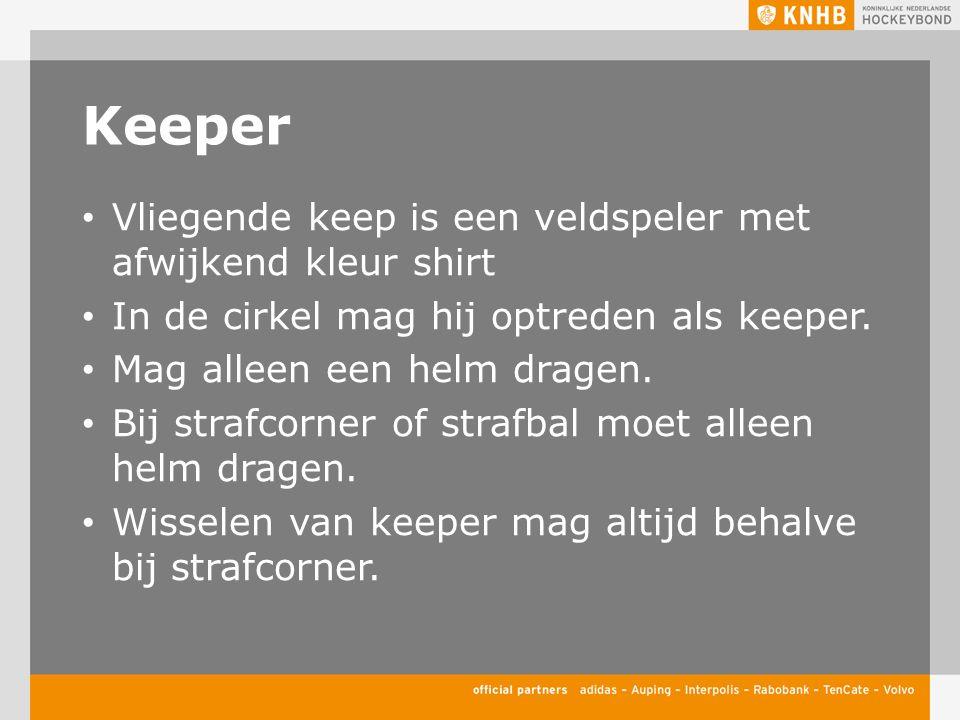 Keeper Vliegende keep is een veldspeler met afwijkend kleur shirt