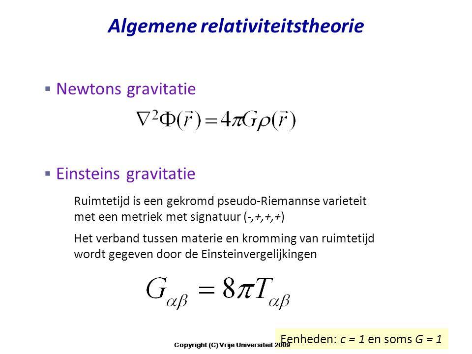 Algemene relativiteitstheorie Copyright (C) Vrije Universiteit 2009