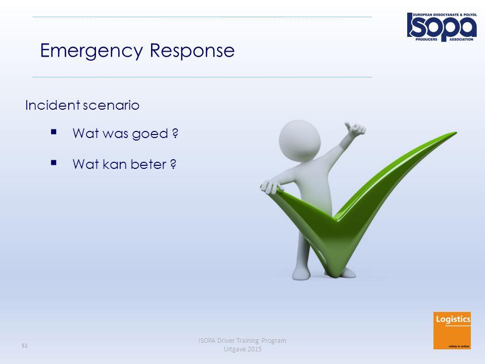 Emergency Response Incident scenario Wat was goed Wat kan beter