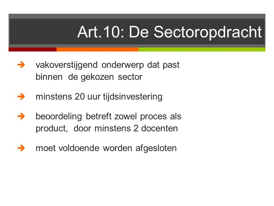 Art.10: De Sectoropdracht