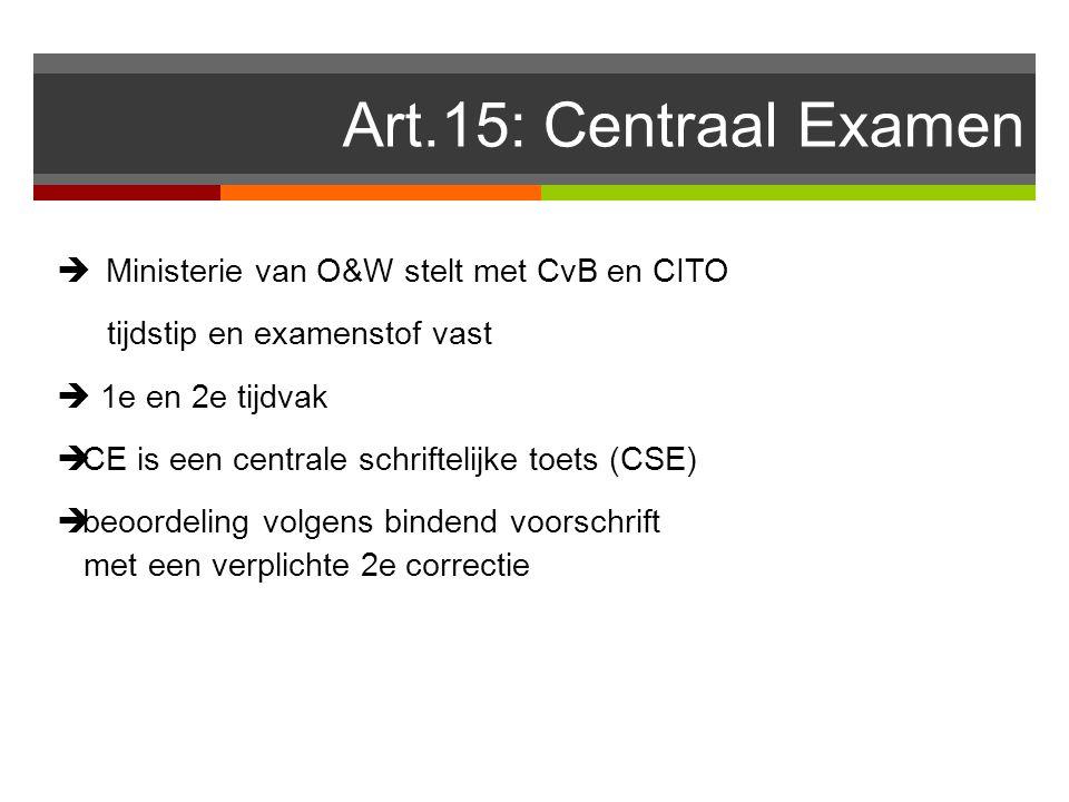 Art.15: Centraal Examen Ministerie van O&W stelt met CvB en CITO