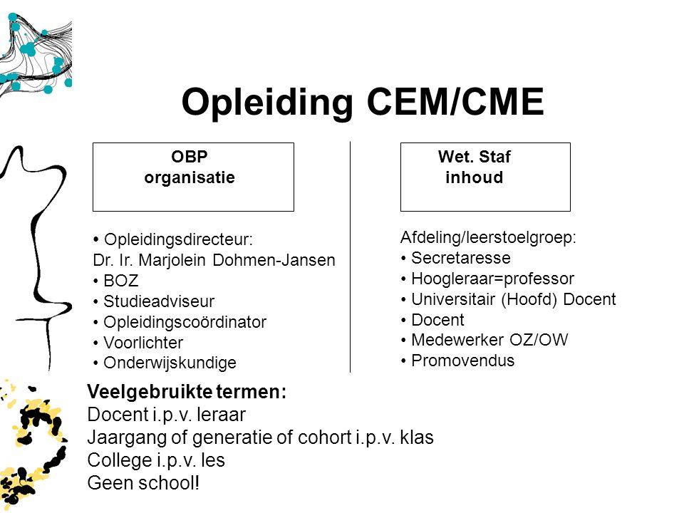 Opleiding CEM/CME 3 Opleidingsdirecteur: Veelgebruikte termen: