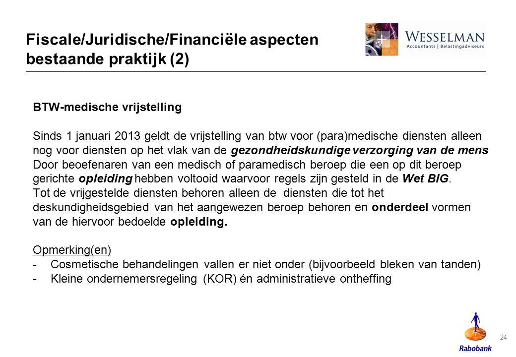 Fiscale/Juridische/Financiële aspecten bestaande praktijk (2)