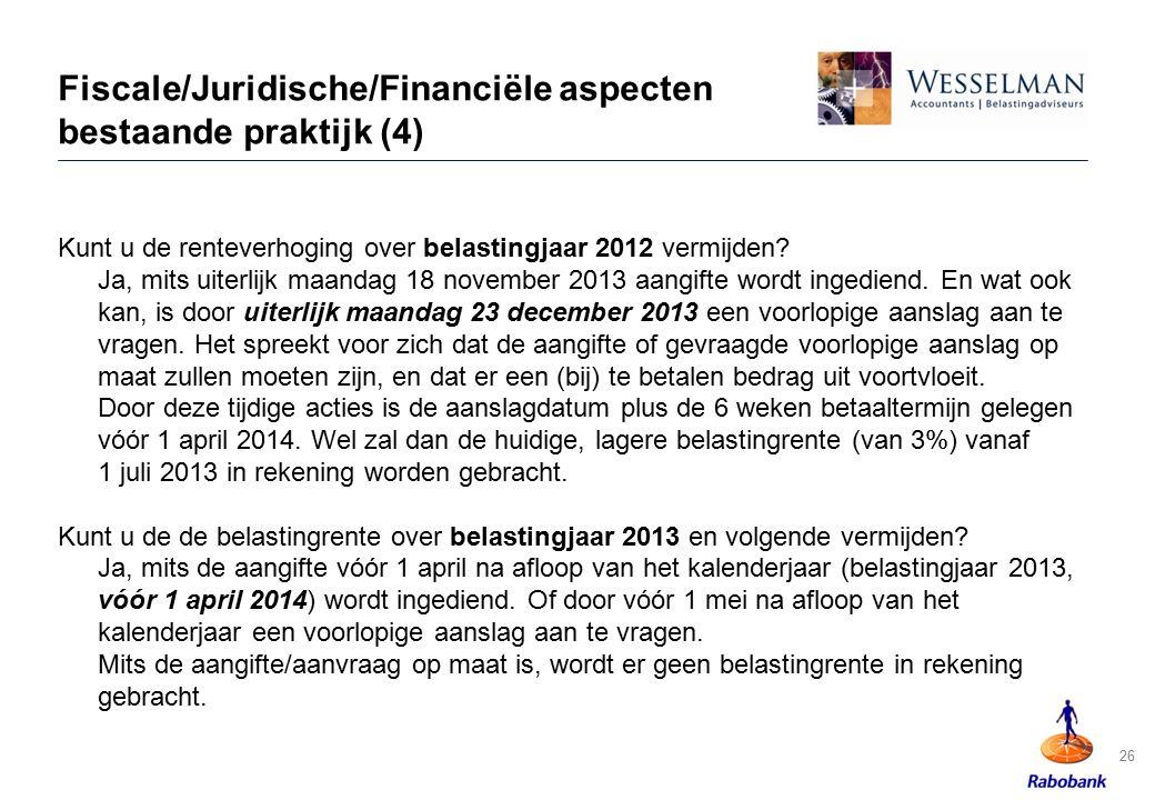 Fiscale/Juridische/Financiële aspecten bestaande praktijk (4)