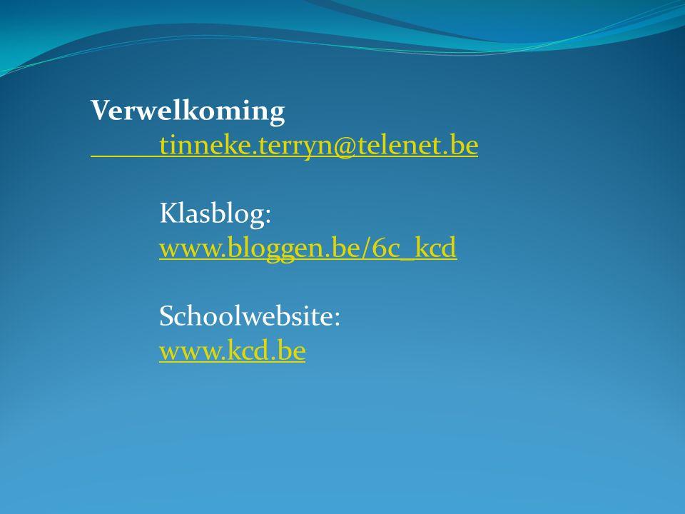 Verwelkoming tinneke.terryn@telenet.be. Klasblog: www.bloggen.be/6c_kcd.