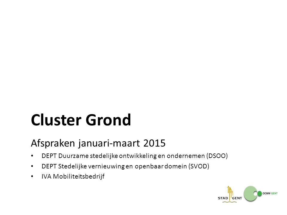 Cluster Grond Afspraken januari-maart 2015