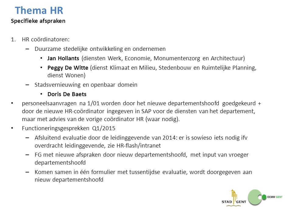 Thema HR Specifieke afspraken HR coördinatoren: