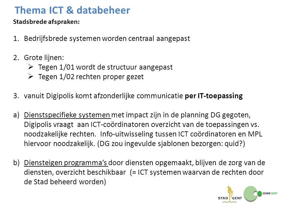Thema ICT & databeheer Stadsbrede afspraken: Bedrijfsbrede systemen worden centraal aangepast. Grote lijnen: