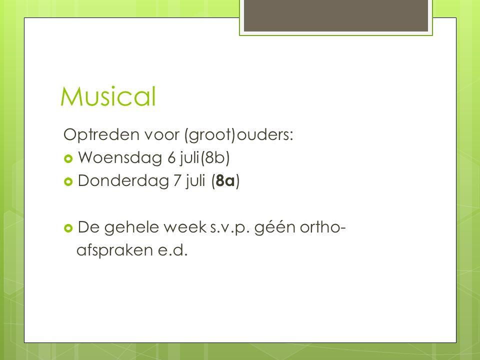 Musical Optreden voor (groot)ouders: Woensdag 6 juli(8b)