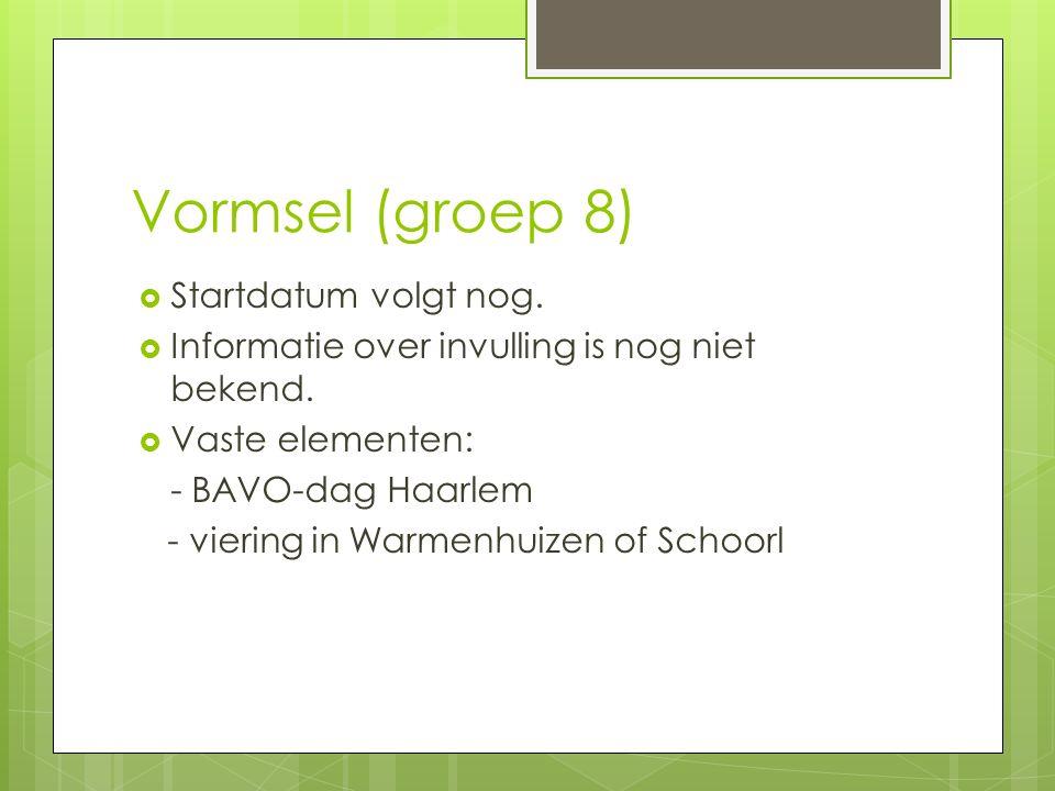 Vormsel (groep 8) Startdatum volgt nog.
