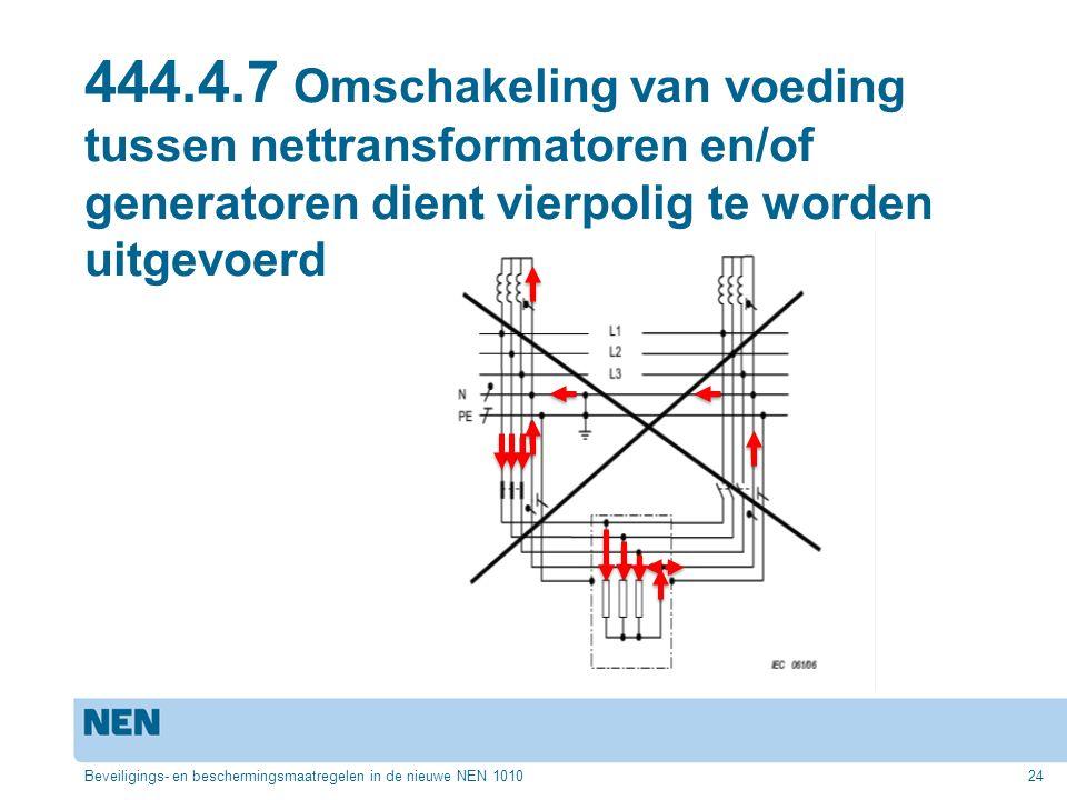 444.4.7 Omschakeling van voeding tussen nettransformatoren en/of generatoren dient vierpolig te worden uitgevoerd