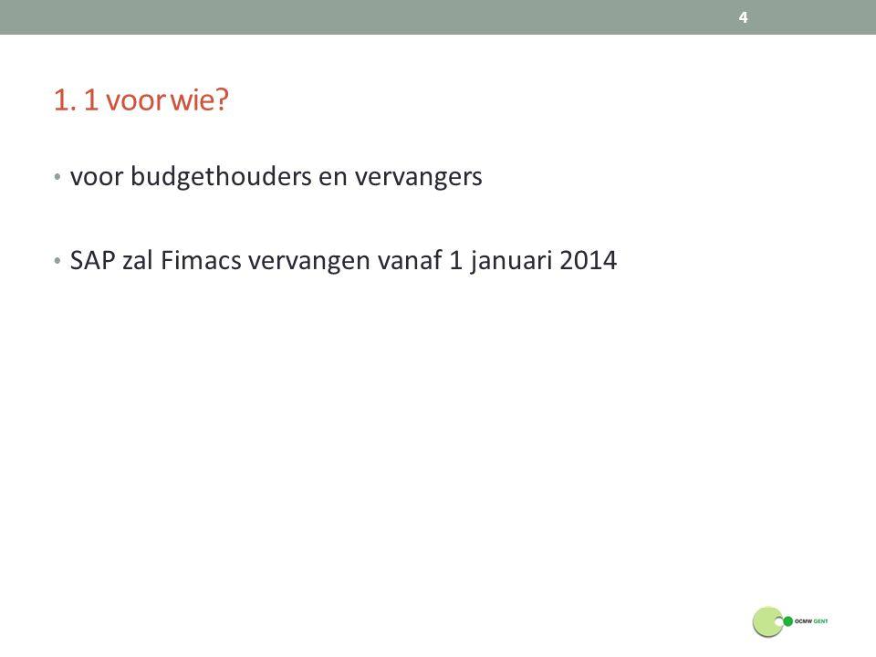 1. 1 voor wie voor budgethouders en vervangers