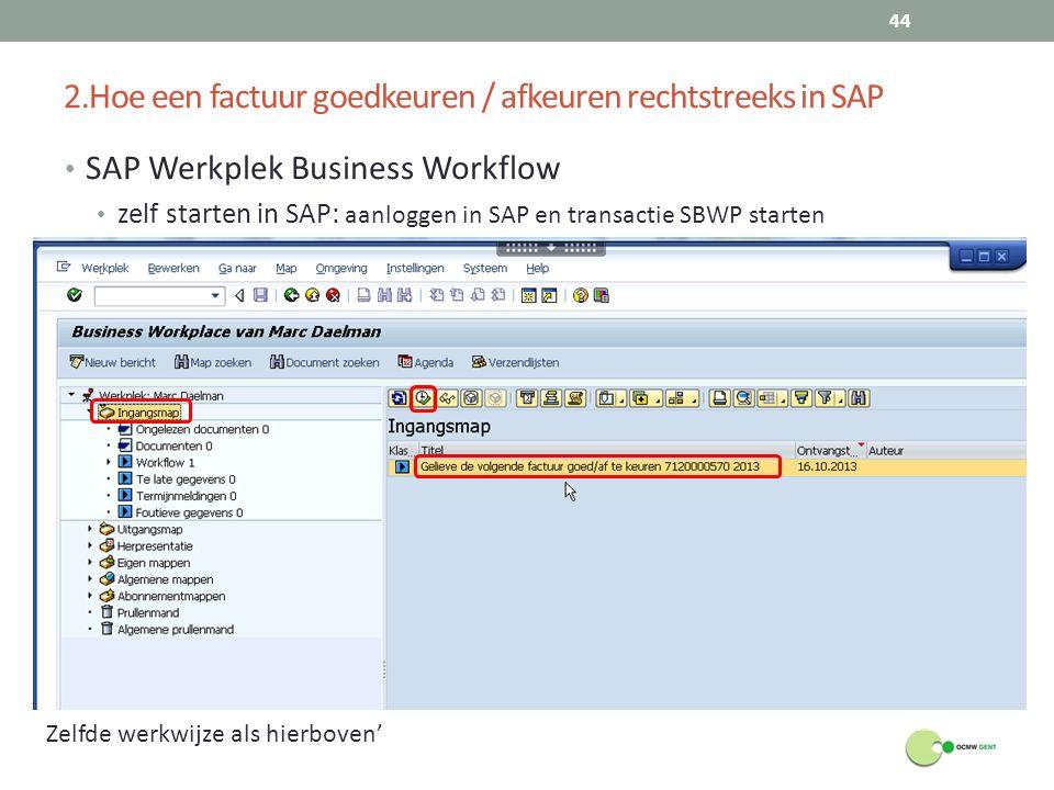 2.Hoe een factuur goedkeuren / afkeuren rechtstreeks in SAP