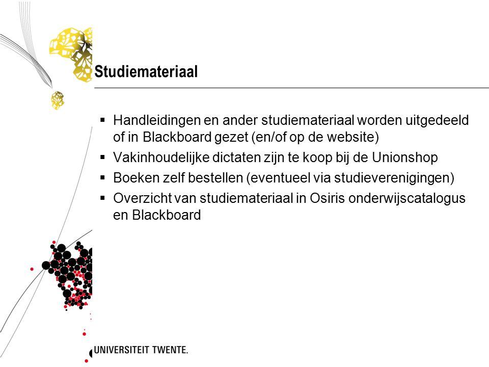 Studiemateriaal Handleidingen en ander studiemateriaal worden uitgedeeld of in Blackboard gezet (en/of op de website)
