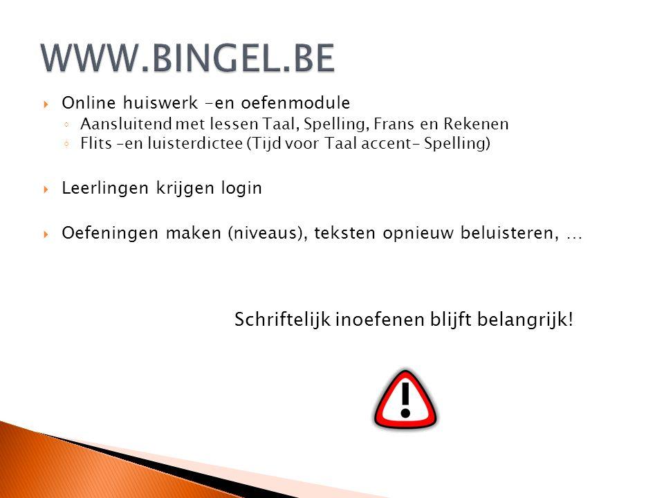 WWW.BINGEL.BE Online huiswerk -en oefenmodule Leerlingen krijgen login