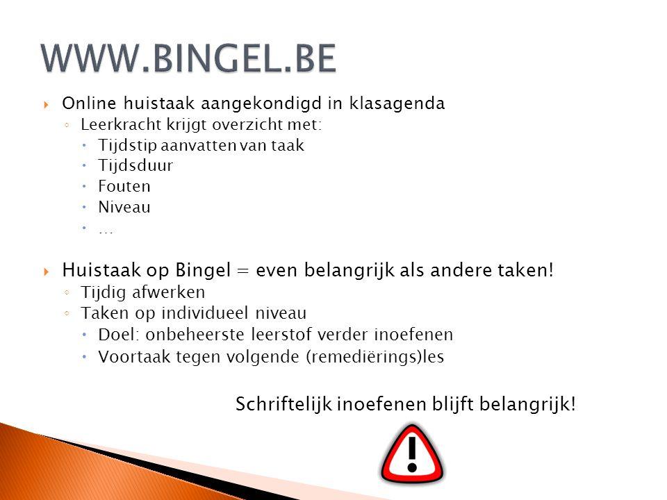 WWW.BINGEL.BE Huistaak op Bingel = even belangrijk als andere taken!