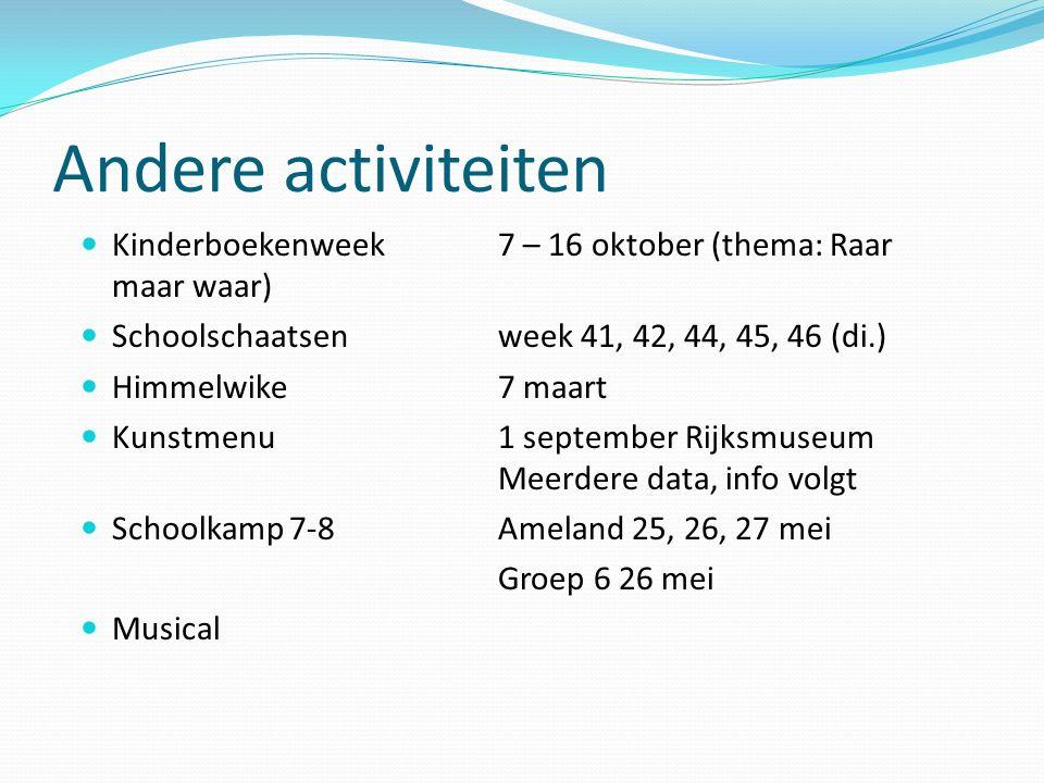 Andere activiteiten Kinderboekenweek 7 – 16 oktober (thema: Raar maar waar) Schoolschaatsen week 41, 42, 44, 45, 46 (di.)