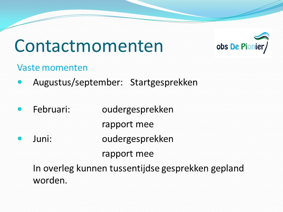 Contactmomenten Vaste momenten Augustus/september: Startgesprekken