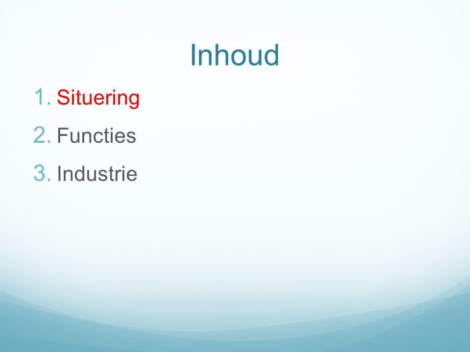Inhoud Situering Functies Industrie