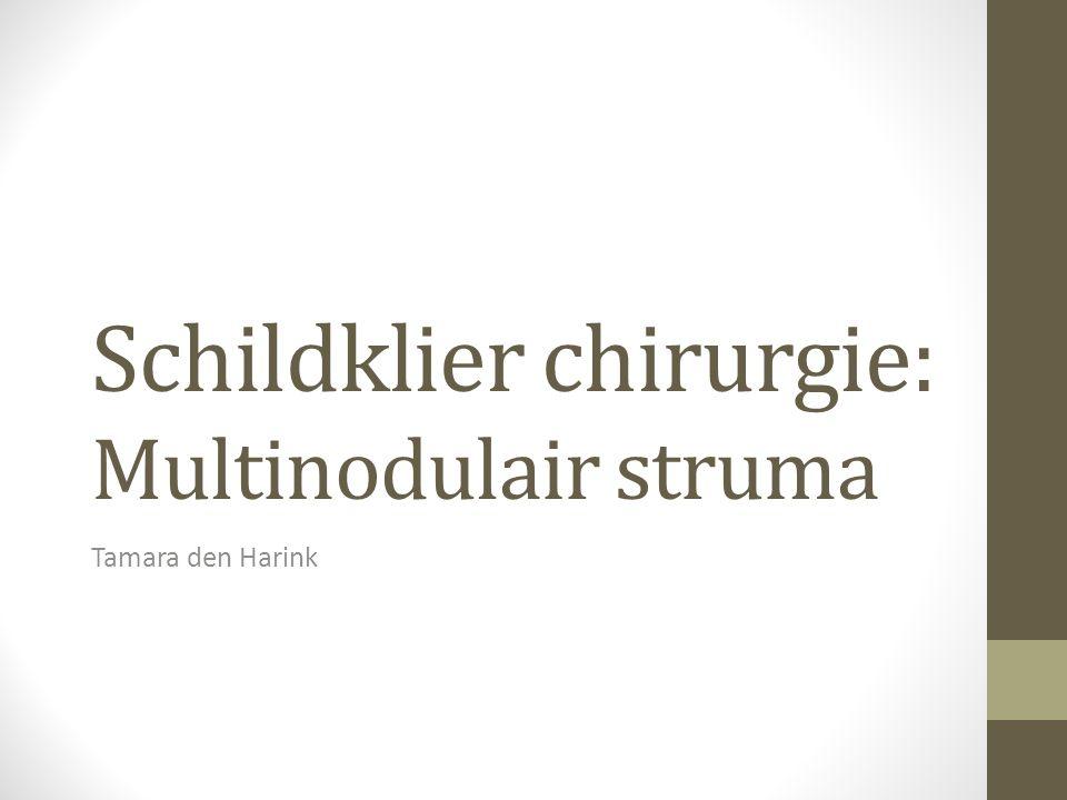 Schildklier chirurgie: Multinodulair struma