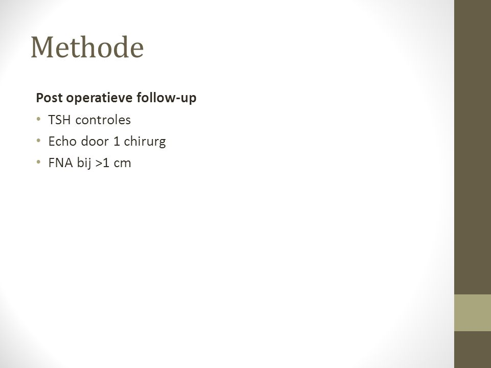 Methode Post operatieve follow-up TSH controles Echo door 1 chirurg
