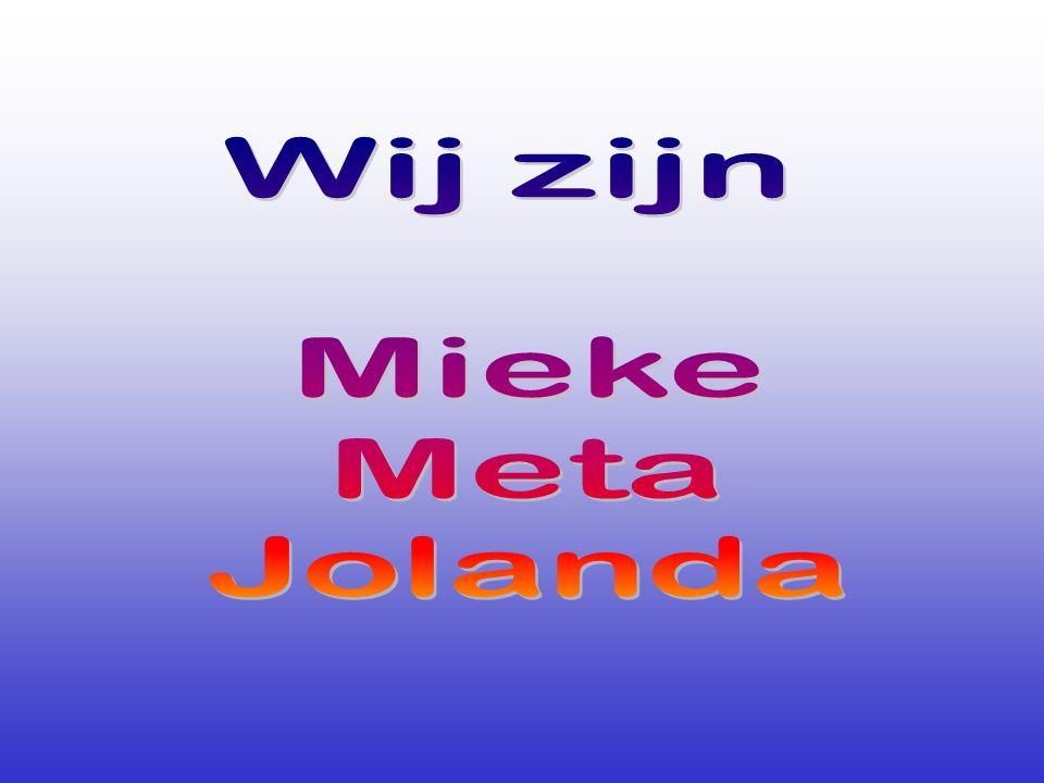 Wij zijn Mieke Meta Jolanda