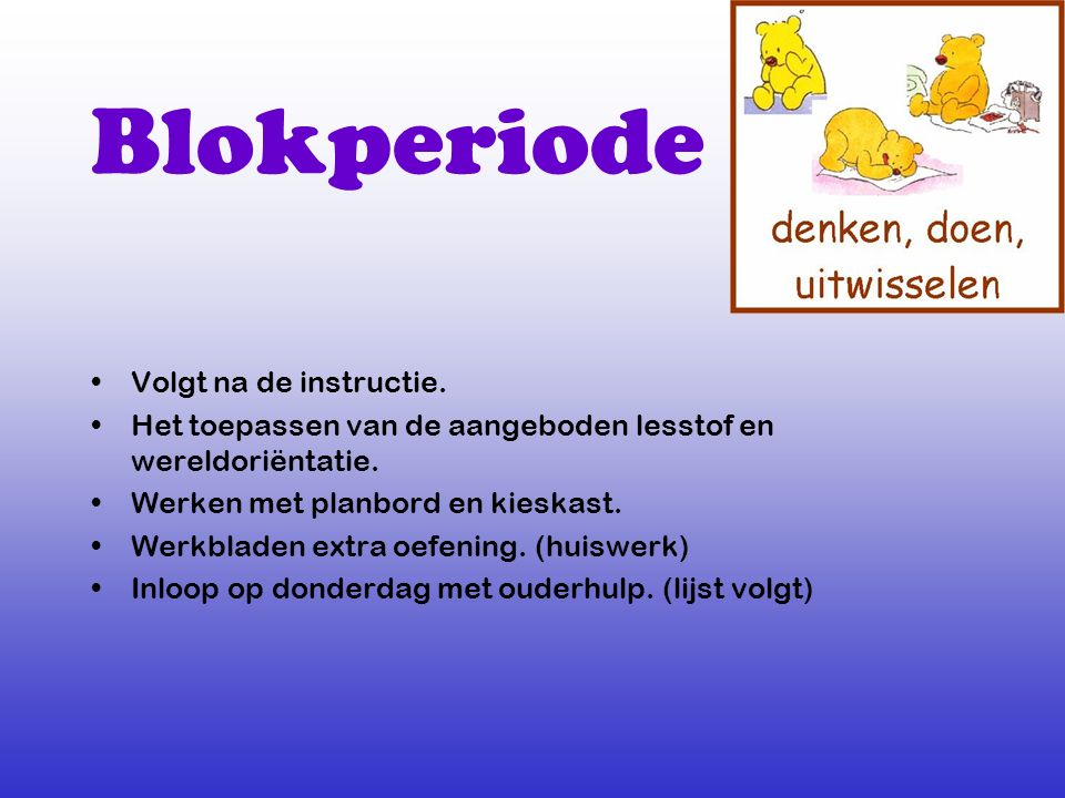 Blokperiode Volgt na de instructie.
