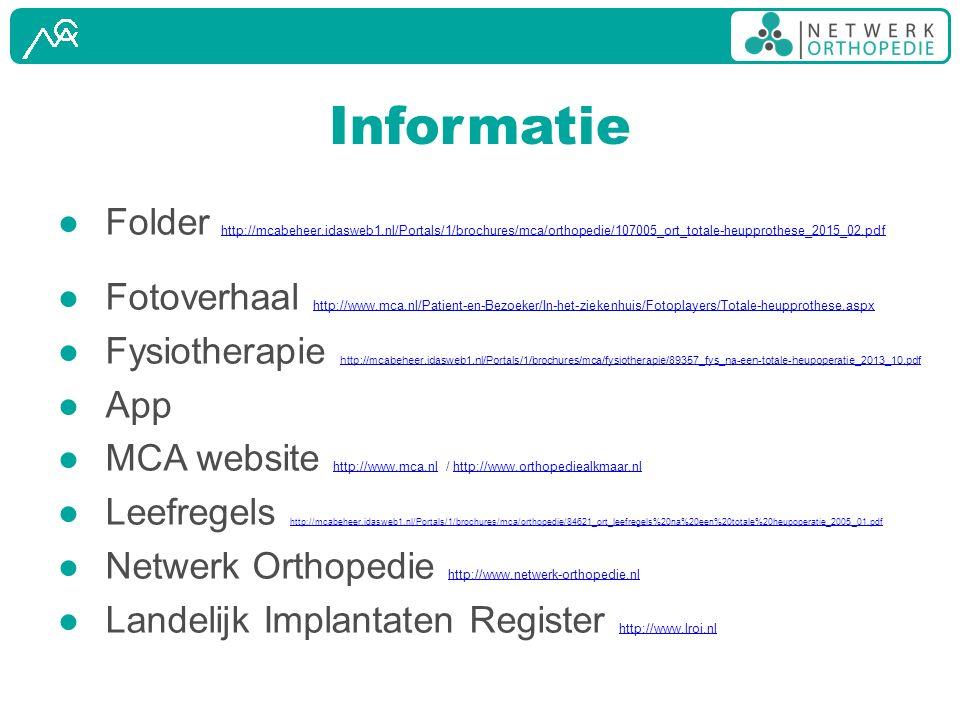 Informatie Folder http://mcabeheer.idasweb1.nl/Portals/1/brochures/mca/orthopedie/107005_ort_totale-heupprothese_2015_02.pdf.