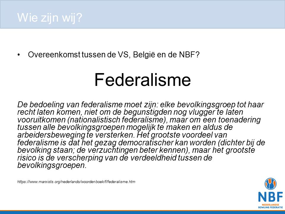 Federalisme Wie zijn wij Overeenkomst tussen de VS, België en de NBF