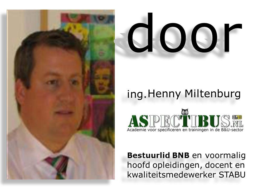 door ing. Henny Miltenburg