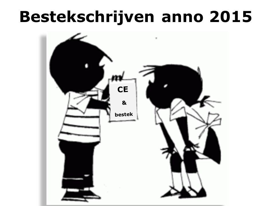 Bestekschrijven anno 2015 CE & bestek