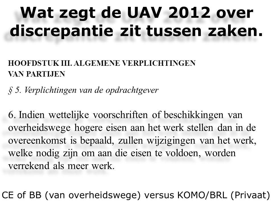 Wat zegt de UAV 2012 over discrepantie zit tussen zaken.