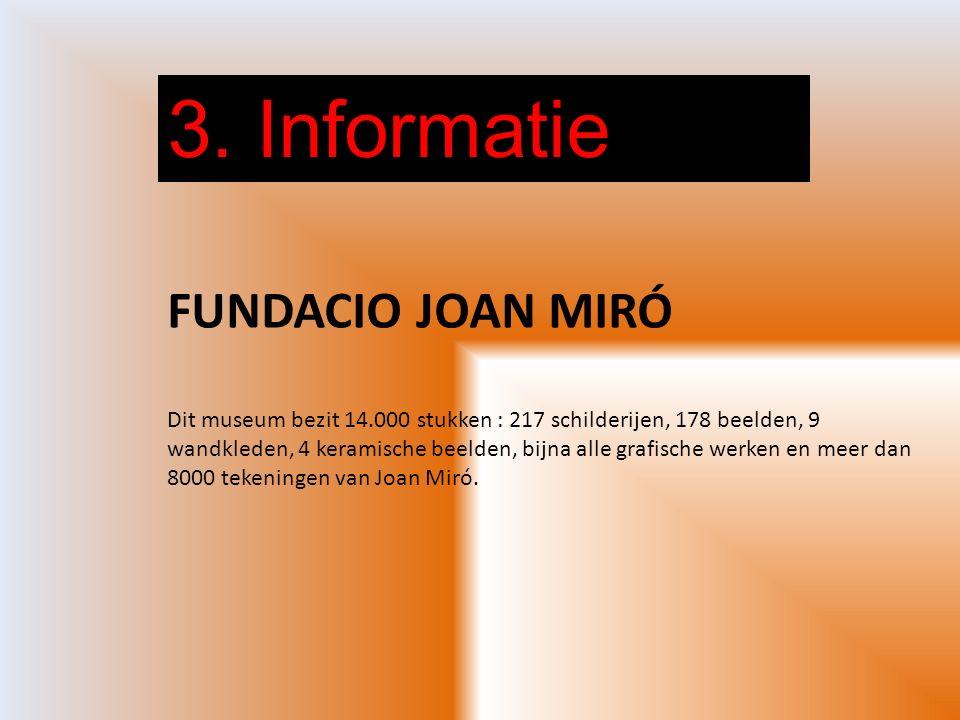 3. Informatie FUNDACIO JOAN MIRÓ