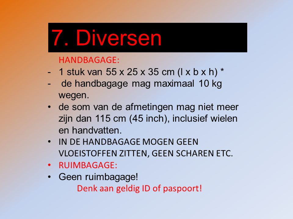 7. Diversen 1 stuk van 55 x 25 x 35 cm (l x b x h) *