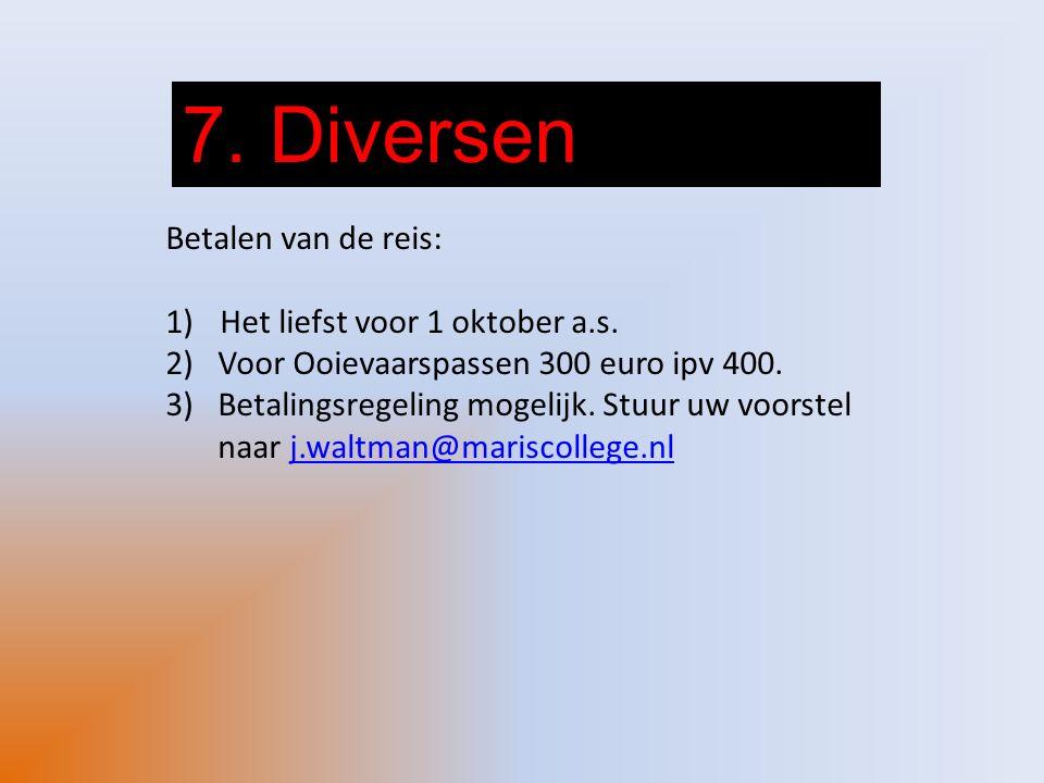 7. Diversen Betalen van de reis: Het liefst voor 1 oktober a.s.