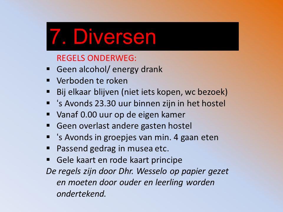 7. Diversen REGELS ONDERWEG: Geen alcohol/ energy drank