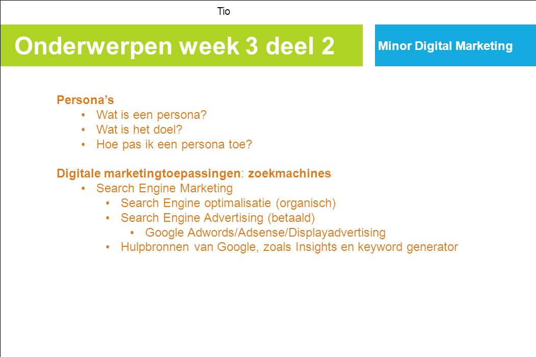 Onderwerpen week 3 deel 2 Minor Digital Marketing Persona's