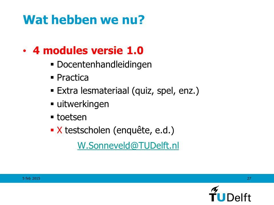 Wat hebben we nu 4 modules versie 1.0 Docentenhandleidingen Practica