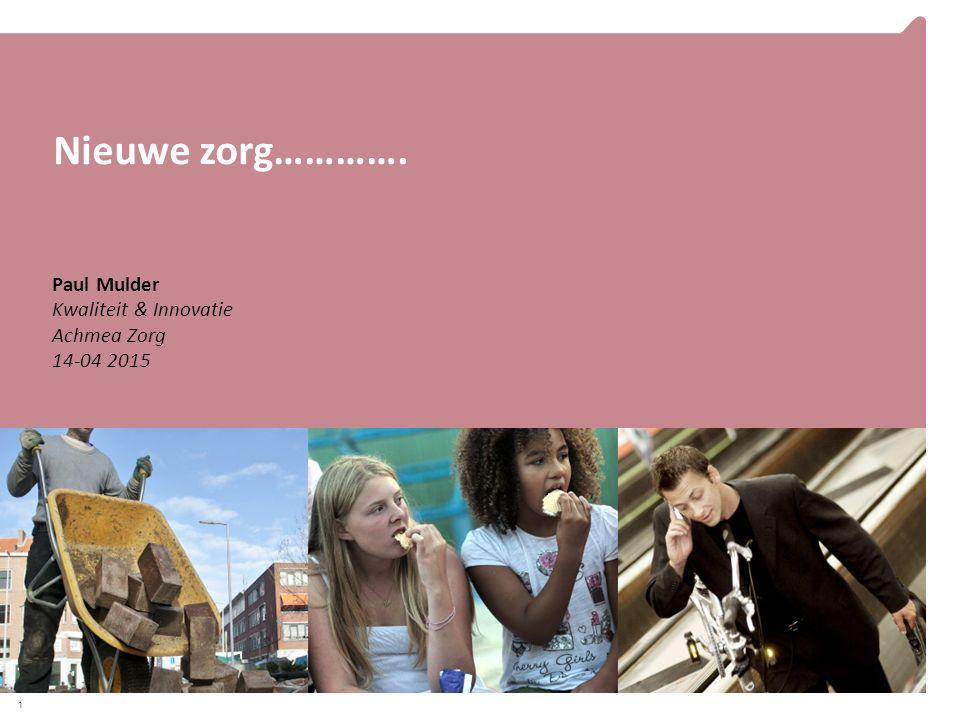 Paul Mulder Kwaliteit & Innovatie Achmea Zorg 14-04 2015