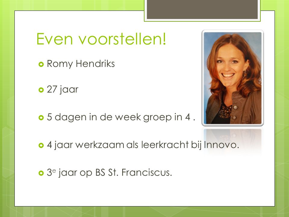 Even voorstellen! Romy Hendriks 27 jaar