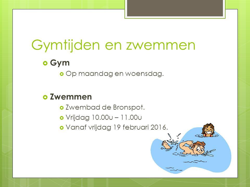 Gymtijden en zwemmen Gym Zwemmen Op maandag en woensdag.
