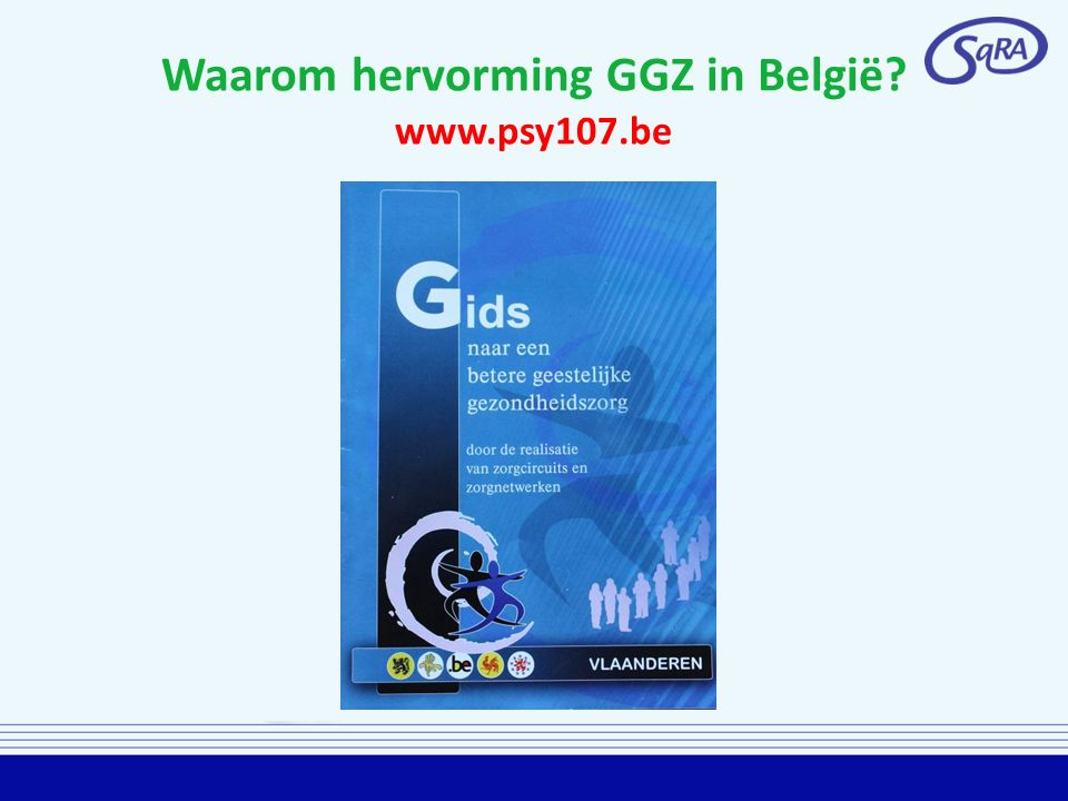 Waarom hervorming GGZ in België www.psy107.be