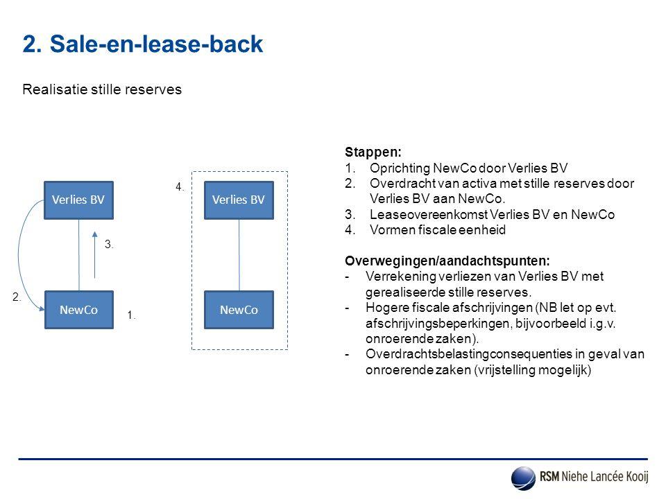 2. Sale-en-lease-back Realisatie stille reserves Stappen: