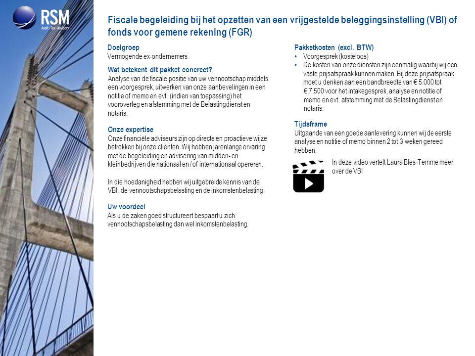 Fiscale begeleiding bij het opzetten van een vrijgestelde beleggingsinstelling (VBI) of fonds voor gemene rekening (FGR)