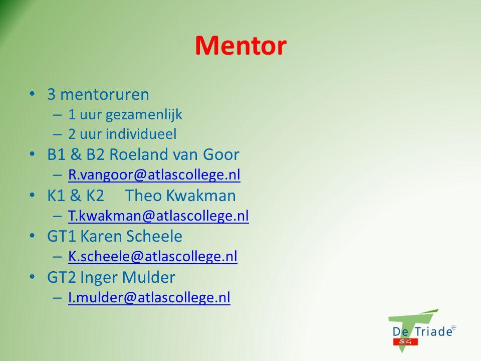 Mentor 3 mentoruren B1 & B2 Roeland van Goor K1 & K2 Theo Kwakman